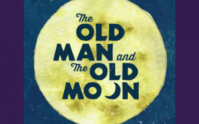 "NACC Theatre Presents ""The Old Man and the Old Moon"""