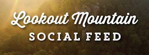 Visit Lookout Mountain Social Media Feed